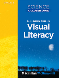 Science, A Closer Look, Grade 6, Building Skills: Visual Literacy