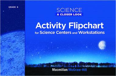 Science, A Closer Look, Grade 6, Activity Flipchart
