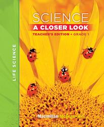 Macmillan/McGraw-Hill Science, A Closer Look, Grade 1, Teacher's Edition, Vol. 1'