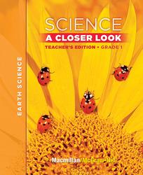 Macmillan/McGraw-Hill Science, A Closer Look, Grade 1, Teacher's Edition (Vol. 2)'