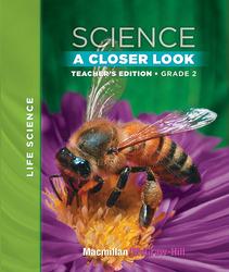 Macmillan/McGraw-Hill Science, A Closer Look, Grade 2, Teacher Edition (Vol. 1)