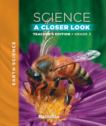 Macmillan/McGraw-Hill Science, A Closer Look, Grade 2, Teacher Edition - Earth Science