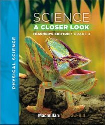 Macmillan/McGraw-Hill Science, A Closer Look, Grade 4, Teacher Edition - Physical Science