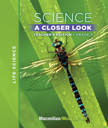Macmillan/McGraw-Hill Science, A Closer Look, Grade 5, Teacher Edition - Life Science