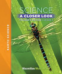 Macmillan/McGraw-Hill Science, A Closer Look, Grade 5, Teacher Edition - Earth Science