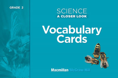 Science, A Closer Look, Grade 2, Science Vocabulary Cards