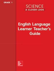 Science, A Closer Look Grade 1, ELL Teacher's Guide'