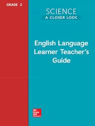 Science, A Closer Look, Grade 2, ELL Teacher's Guide'