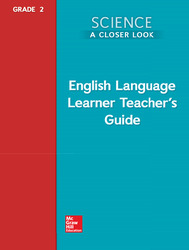 Science, A Closer Look, Grade 2, ELL Teacher's Guide'