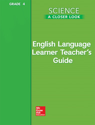 Science, A Closer Look, Grade 4, ELL Teacher's Guide'