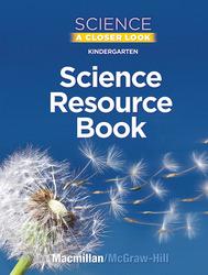 Science, A Closer Look, Grade K, Science Resource Book Blackline Masters