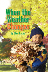 Science, Closer Look, Grade 1, Leveled Readers, On-Level, When the Weather Changes (6 copies)