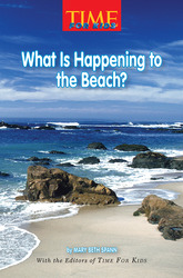 Science, A Closer Look, Grade 4, Leveled Readers, On-Level, What is Happening to the Beach? (6 copies)