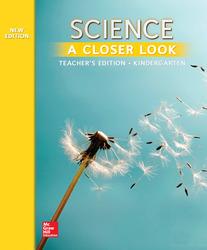 Science, A Closer Look, Grade K, Teacher's Edition'