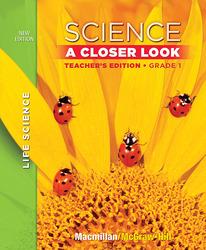 Science, A Closer Look Grade 1, Life Science, Teacher Edition