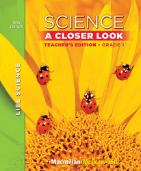 Science, A Closer Look Grade 1, Life Science, Teacher Edition