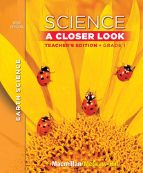 Science, A Closer Look Grade 1,  Teacher Edition:  Earth Science Volume 2