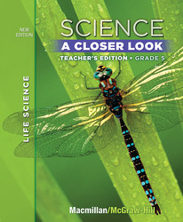 Science, A Closer Look, Grade 5, Teacher's Edition, Life Science, Vol. 1