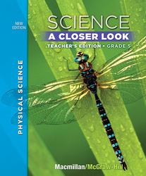 Science, A Closer Look, Grade 5, Teacher's Edition, Physical Science A Closer Look, Vol. 3'