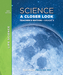 Science, A Closer Look, Grade 6, Teacher's Edition, Life Science, Vol. 1