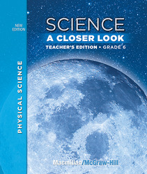 Science, A Closer Look, Grade 6, Teacher's Edition, Physical Science, Vol. 3'