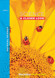Science, A Closer Look Grade 1, Physical Science Unit,  Big Book