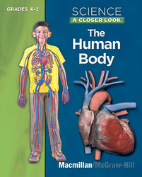 Science, A Closer Look, Grades K-2, The Human Body Student Edition