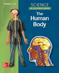 Science, A Closer Look, Grades 5-6, The Human Body Student Edition