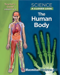 Science, A Closer Look, Grades K-6, The Human Body Teacher Guide
