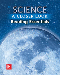 Science, A Closer Look, Grade 6, Reading Essentials