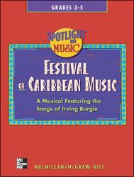 Spotlight on Music, Grades 3-5, Festival of Caribbean Music Song Book