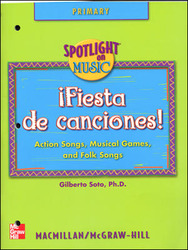 Spotlight on Music, Grades K-2, Fiesta de Canciones! Spanish Song Book