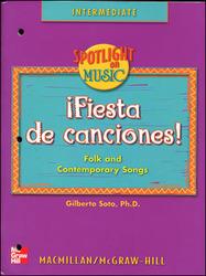 Spotlight on Music, Grades 3-6, Fiesta de Canciones! Spanish Song Book