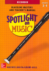 Spotlight on Music, Grades 3-4, Spotlight on Recorder