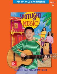 Spotlight on Music, Grade 6, Piano Accompaniments