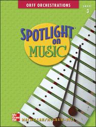 Spotlight on Music, Grade 3, Spotlight on Orff Orchestrations