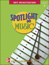 Spotlight on Music, Grade 6, Spotlight on Orff Orchestrations