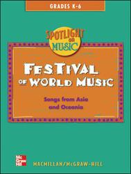 Spotlight on Music, Grades K-6, Festival of World Music Song Book