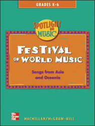 Spotlight on Music, Grades K-6, Festival of World Music Song Book