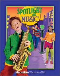 Spotlight on Music, Grade 4, Student Edition, Grade 4