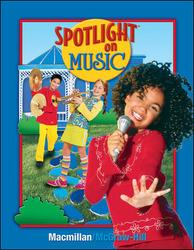 Spotlight on Music, Grade 5, Student Edition