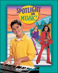 Spotlight on Music, Grade 7, Student Edition
