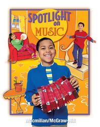 Spotlight on Music, Grade 2, Student Edition