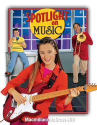 Spotlight on Music, Grade 8, Student Edition