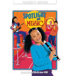 Spotlight on Music, Grade 3, Teacher's Edition