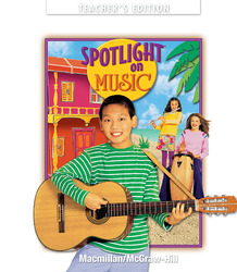 Spotlight on Music, Grade 6, Teachers Edition