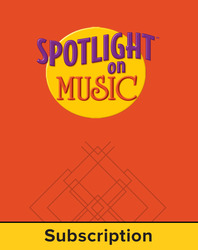 Spotlight on Music, Grade 6, Electronic Student Edition