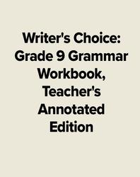 Writer's Choice Grade 9 Grammar Workbook, Teacher's Annotated Edition