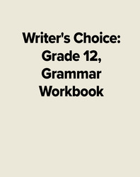 Writer's Choice: Grade 12, Grammar Workbook