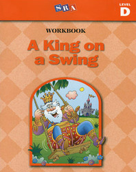 Basic Reading Series, A King on a Swing Workbook, Level D